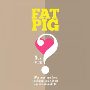 Fat Pig is an Emotional Roller Coaster