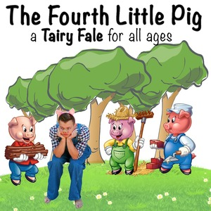 A Tairy Fale, Did You Know There Was a Fourth Little Pig?