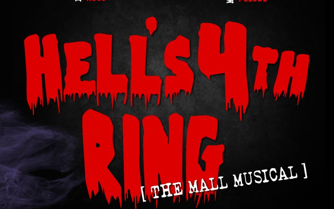 Hell's 4th Ring (The Mall Musical)