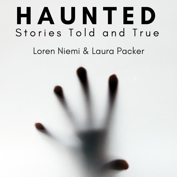 Haunted – Stories Told and True